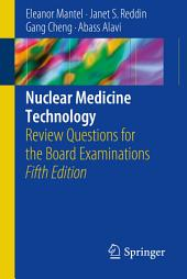 Nuclear Medicine Technology: Review Questions for the Board Examinations, Edition 5