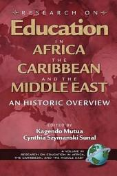 Research on Education in Africa, the Caribbean, and the Middle East: An Historic Overview