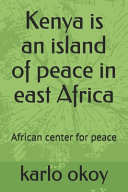 Kenya is an Island of Peace in East Africa