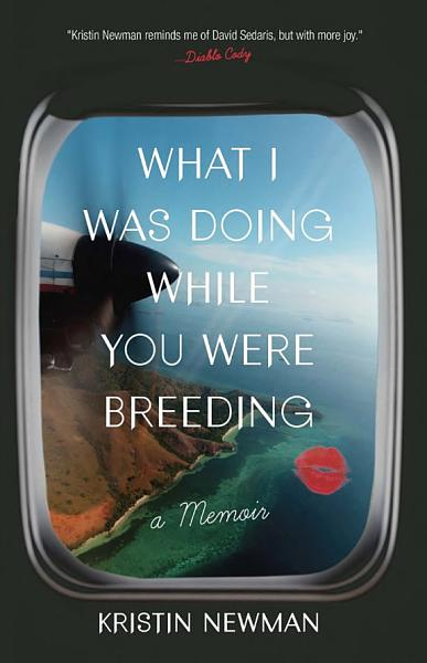 Download What I Was Doing While You Were Breeding Book