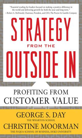 Strategy from the Outside In  Profiting from Customer Value PDF