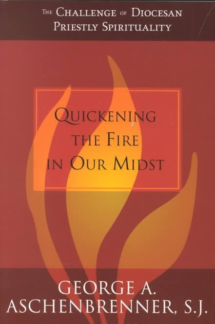 Quickening the Fire in Our Midst