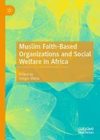 Muslim Faith Based Organizations and Social Welfare in Africa PDF