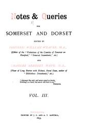 Notes & Queries for Somerset and Dorset: Volume 3