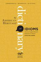 The American Heritage Dictionary of Idioms  Second Edition PDF