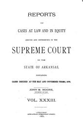 Arkansas Reports: Cases Determined in the Supreme Court of Arkansas, Volume 33