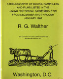 A Bibliography of Books, Pamphlets, and Films Listed in the Living Historical Farms Bulletin, from December 1970 Through January 1986