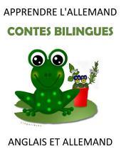 Apprendre l'Allemand : 5 Contes Bilingues en Allemand et Français