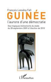 Guinée l'aurore d'une démocratie