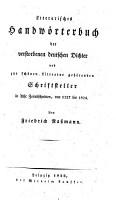 Literarisches Handw  rterbuch der verstorbenen deutschen Dichter und Schriftsteller acht Zeitabschnitten von 1137 1824 PDF