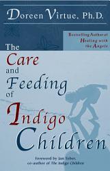 The Care And Feeding Of Indigo Children Book PDF