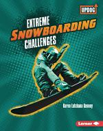 Extreme Snowboarding Challenges