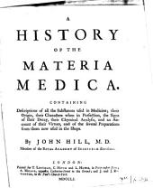 A history of the materia medica: containing descriptions of all the substances used in medicine...