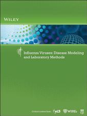 Influenza Viruses: Disease Modeling and Laboratory Methods