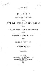 Reports of Cases Argued and Determined in the Supreme Court of Judicature, and in the Court for the Trial of Impeachments and the Correction of Errors of the State of New York [1828-1841]: Volume 3