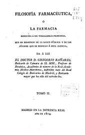 Filosofía farmacéutica ó La farmacia reducida a sus verdaderos principios: que en beneficio de la salud pública y de los jóvenes que se dedican a esta ciencia, Volumen 2