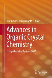 Advances in Organic Crystal Chemistry: Comprehensive Reviews 2015