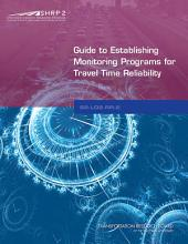 Guide to Establishing Monitoring Programs for Travel Time Reliability