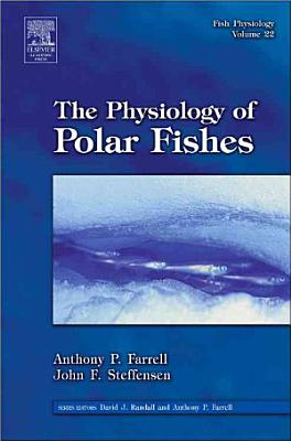 Fish Physiology  The Physiology of Polar Fishes