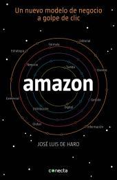 Amazon: Un nuevo modelo de negocio a golpe de clic