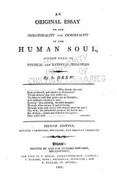 An Original Essay on the Immateriality and Immortality of the Human Soul, Founded Solely on Physical and Rational Principles