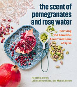 The Scent of Pomegranates and Rose Water Book