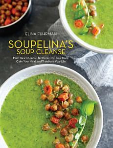 Soupelina s Soup Cleanse Book