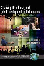 Creativity, Giftedness, and Talent Development in Mathematics