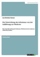 Die Entwicklung des Atheismus Von der Aufkl  rung Zur Moderne PDF