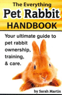 The Everything Pet Rabbit Handbook