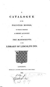 A catalogue of the printed books ... in the library of Lincoln's inn [by W. Selwyn].