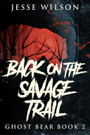 Back On The Savage Trail: Large Print Edition