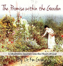 The Promise Within The Garden: A Meditative Journey Into the Heart of God