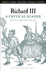 Richard III: A Critical Reader