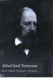 Alfred Lord Tennyson: A Memoir by His Son, Volume 2