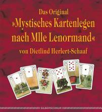 Das Original   mystisches Kartenlegen nach Mlle Lenormand PDF