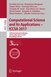 Computational Science and Its Applications – ICCSA 2017: 17th International Conference, Trieste, Italy, July 3-6, 2017, Proceedings, Part 3