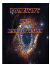 Positive Manifestation: A GUIDE