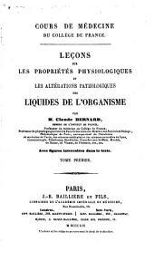 Leçons sur les propriétés physiologiques et les altérations pathologiques des liquides de l'organisme: Volume1