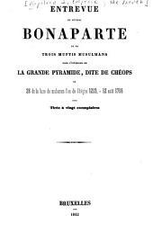 Entrevue de général Bonaparte et de trois muftis musulmans: dans l'intérieur de la grande pyramide, dite de Chéops, le 28 de la lune de muharem l'an de l'hégire 1213, 12 août 1798