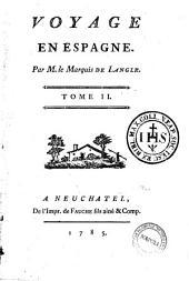 Voyage en Espagne. Par mr. le marquis de Langle. Tome premiere[-seconde]: Tome seconde, Volume2
