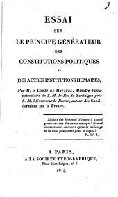 Essais sur le principe générateur des constitutions politiques et des autres institutions humaines