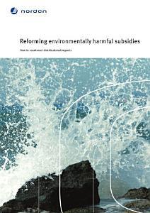 Reforming Environmentally Harmful Subsidies PDF