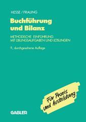 Buchführung und Bilanz: Methodische Einführung mit Übungsaufgaben und Lösungen, Ausgabe 9