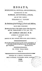 Essays, biographical, critical, and historical, illustrative of the Rambler, Adventurer, & Idler, and of the various periodical papers ... in imitation of the writings of Steele and Addison