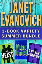 Janet Evanovich 3-Book Variety Summer Bundle: The Heist, Wicked Business, Smokin' Seventeen