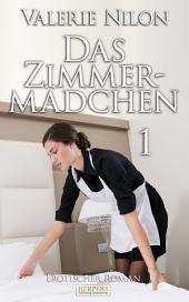 Das Zimmermädchen - Erotischer Roman [Edition Edelste Erotik]