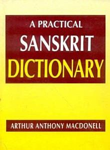 A Practical Sanskrit Dictionary with Transliteration, Accentuation, and Etymological Analysis Throughout