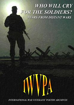 Who Will Cry For The Soldiers  Tears From Distant Wars PDF
