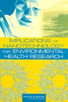 Implications of Nanotechnology for Environmental Health Research PDF